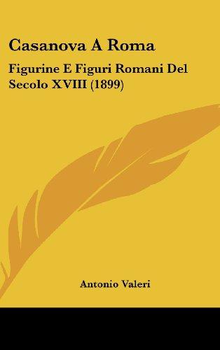 9781162320830: Casanova A Roma: Figurine E Figuri Romani Del Secolo XVIII (1899) (Italian Edition)