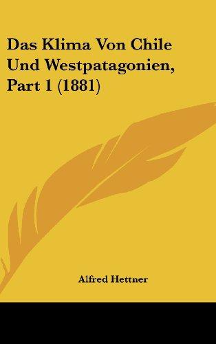 9781162322483: Das Klima Von Chile Und Westpatagonien, Part 1 (1881) (German Edition)