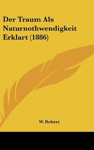 9781162325118: Der Traum Als Naturnothwendigkeit Erklart (1886) (German Edition)