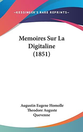 9781162326054: Memoires Sur La Digitaline (1851) (French Edition)
