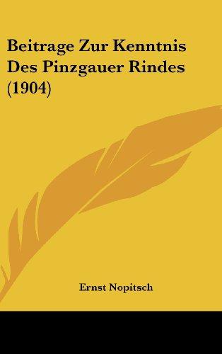 Beitrage Zur Kenntnis Des Pinzgauer Rindes (1904) (German Edition)