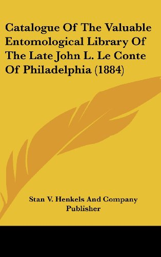 9781162329246: Catalogue of the Valuable Entomological Library of the Late John L. Le Conte of Philadelphia (1884)
