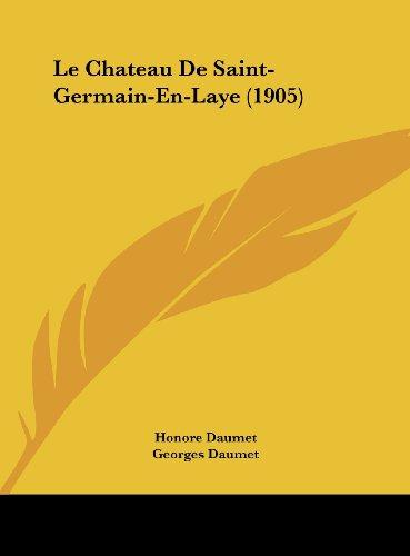 9781162332826: Le Chateau De Saint-Germain-En-Laye (1905) (French Edition)