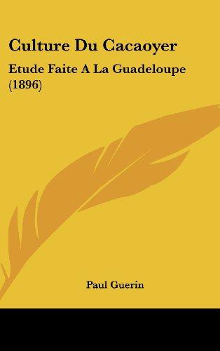 9781162337555: Culture Du Cacaoyer: Etude Faite A La Guadeloupe (1896) (French Edition)