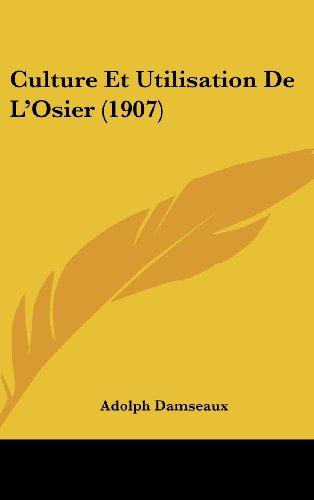 9781162345024: Culture Et Utilisation De L'Osier (1907) (French Edition)