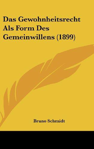 9781162348049: Das Gewohnheitsrecht ALS Form Des Gemeinwillens (1899)