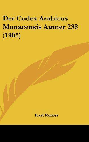 9781162351865: Der Codex Arabicus Monacensis Aumer 238 (1905)