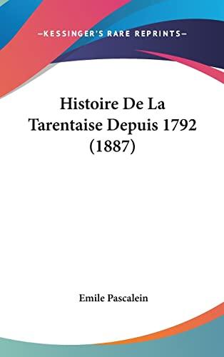 9781162355290: Histoire De La Tarentaise Depuis 1792 (1887) (French Edition)