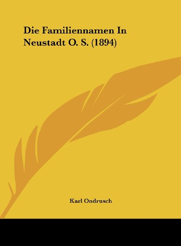 9781162360607: Die Familiennamen In Neustadt O. S. (1894) (German Edition)