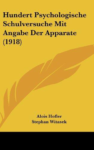 9781162360690: Hundert Psychologische Schulversuche Mit Angabe Der Apparate (1918) (German Edition)