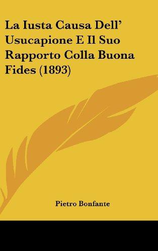 9781162360720: La Iusta Causa Dell' Usucapione E Il Suo Rapporto Colla Buona Fides (1893)