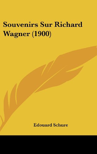 9781162361321: Souvenirs Sur Richard Wagner (1900) (French Edition)