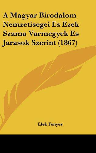9781162361468: A Magyar Birodalom Nemzetisegei Es Ezek Szama Varmegyek Es Jarasok Szerint (1867) (Hebrew Edition)