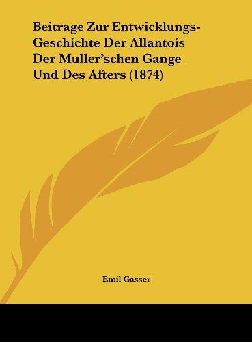 9781162361857: Beitrage Zur Entwicklungs-Geschichte Der Allantois Der Muller'schen Gange Und Des Afters (1874)