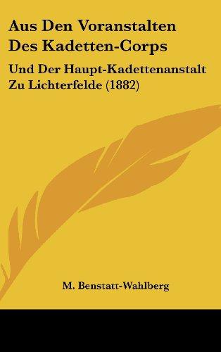 9781162365039: Aus Den Voranstalten Des Kadetten-Corps: Und Der Haupt-Kadettenanstalt Zu Lichterfelde (1882) (German Edition)