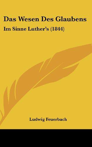 9781162365626: Das Wesen Des Glaubens: Im Sinne Luther's (1844) (German Edition)