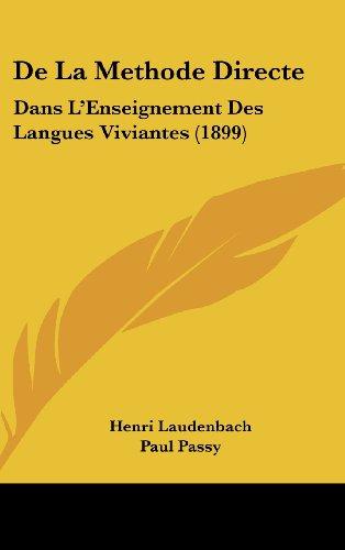 9781162365909: De La Methode Directe: Dans L'Enseignement Des Langues Viviantes (1899) (French Edition)