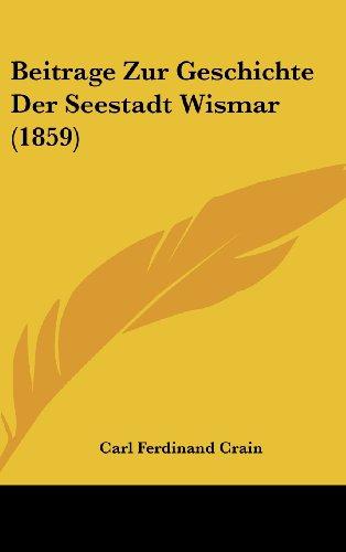 9781162370873: Beitrage Zur Geschichte Der Seestadt Wismar (1859) (German Edition)