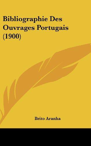 9781162370903: Bibliographie Des Ouvrages Portugais (1900) (English and Portuguese Edition)