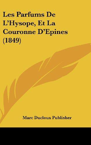 9781162372709: Les Parfums de L'Hysope, Et La Couronne D'Epines (1849)