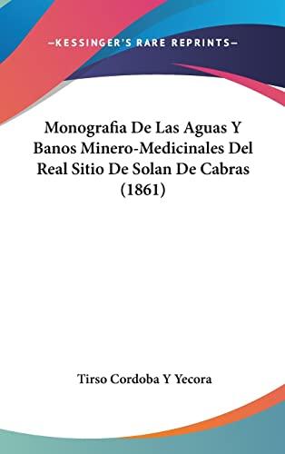 9781162372785: Monografia de Las Aguas y Banos Minero-Medicinales del Real Sitio de Solan de Cabras (1861)