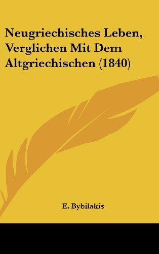 Neugriechisches Leben, Verglichen Mit Dem Altgriechischen (1840) (German Edition)