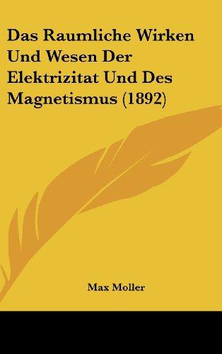 9781162373829: Das Raumliche Wirken Und Wesen Der Elektrizitat Und Des Magnetismus (1892)