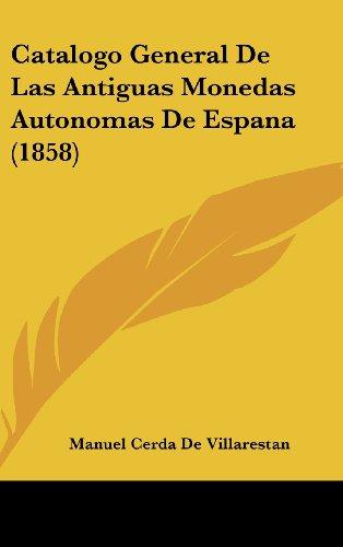 9781162374666: Catalogo General De Las Antiguas Monedas Autonomas De Espana (1858) (Spanish Edition)