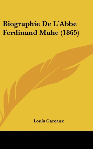 9781162377414: Biographie De L'Abbe Ferdinand Muhe (1865) (French Edition)