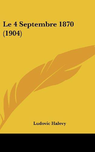 9781162380162: Le 4 Septembre 1870 (1904)