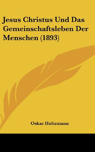 9781162382753: Jesus Christus Und Das Gemeinschaftsleben Der Menschen (1893)