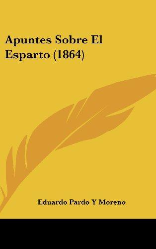 9781162383576: Apuntes Sobre El Esparto (1864)