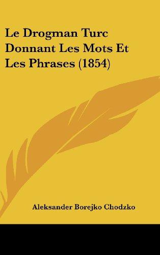 9781162385518: Le Drogman Turc Donnant Les Mots Et Les Phrases (1854) (French Edition)