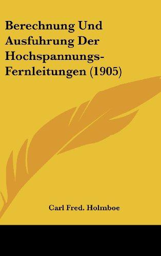 9781162387017: Berechnung Und Ausfuhrung Der Hochspannungs-Fernleitungen (1905)