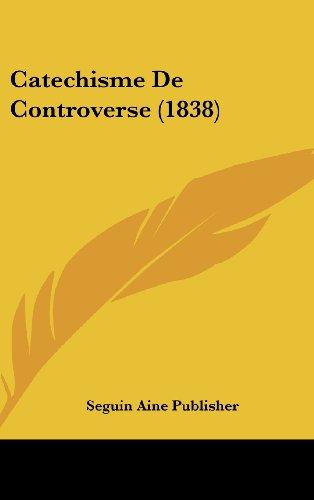 9781162387123: Catechisme De Controverse (1838) (French Edition)