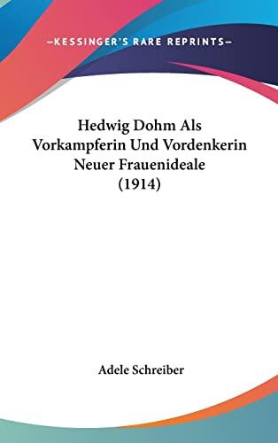 9781162390932: Hedwig Dohm Als Vorkampferin Und Vordenkerin Neuer Frauenideale (1914) (German Edition)