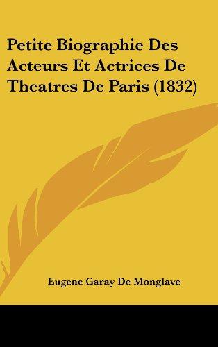 9781162398556: Petite Biographie Des Acteurs Et Actrices de Theatres de Paris (1832)