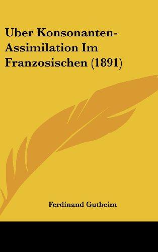 9781162398938: Uber Konsonanten-Assimilation Im Franzosischen (1891) (German Edition)