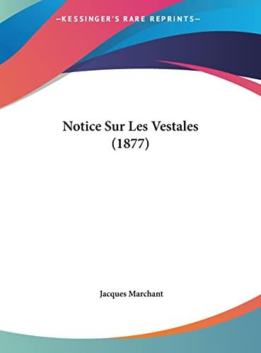9781162399829: Notice Sur Les Vestales (1877) (French Edition)