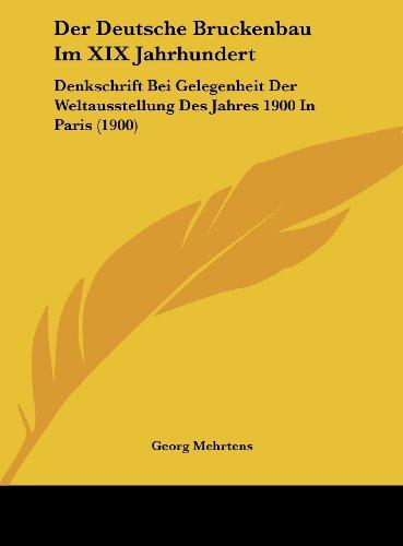9781162402086: Der Deutsche Bruckenbau Im XIX Jahrhundert: Denkschrift Bei Gelegenheit Der Weltausstellung Des Jahres 1900 in Paris (1900)