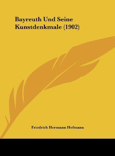 9781162402567: Bayreuth Und Seine Kunstdenkmale (1902)