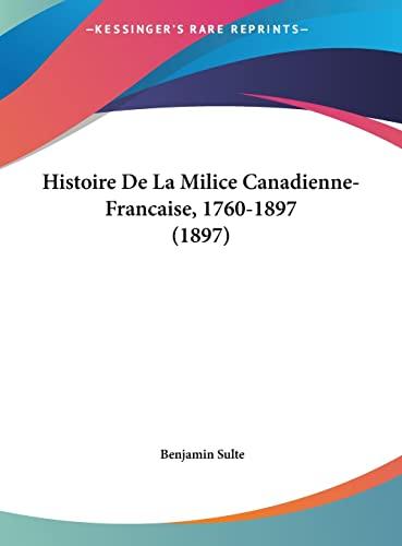 9781162402932: Histoire De La Milice Canadienne-Francaise, 1760-1897 (1897) (French Edition)
