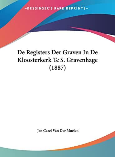 9781162403243: de Registers Der Graven in de Kloosterkerk Te S. Gravenhage (1887)