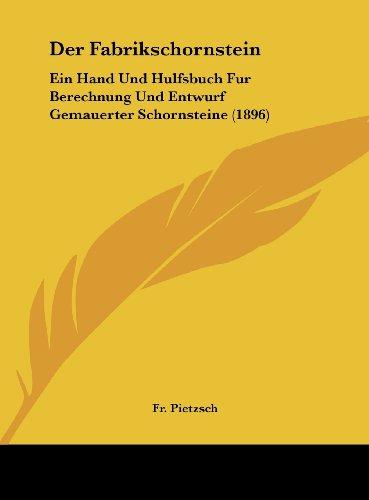 9781162406107: Der Fabrikschornstein: Ein Hand Und Hulfsbuch Fur Berechnung Und Entwurf Gemauerter Schornsteine (1896) (German Edition)
