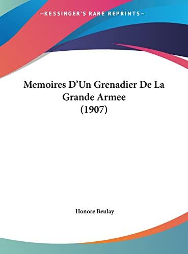 9781162407289: Memoires D'Un Grenadier De La Grande Armee (1907) (French Edition)