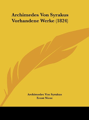 9781162407418: Archimedes Von Syrakus Vorhandene Werke (1824)