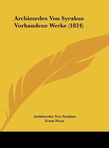 9781162407418: Archimedes Von Syrakus Vorhandene Werke (1824) (German Edition)