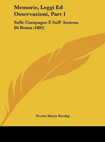 9781162408989: Memorie, Leggi Ed Osservazioni, Part 1: Sulle Campagne E Sull' Annona Di Roma (1803)