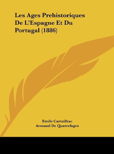 9781162410180: Les Ages Prehistoriques de L'Espagne Et Du Portugal (1886)