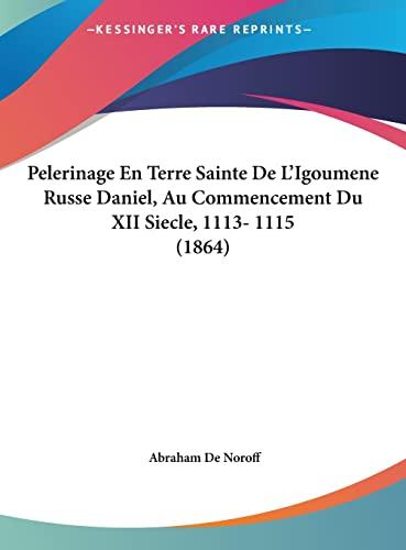 9781162411217: Pelerinage En Terre Sainte De L\'Igoumene Russe Daniel ...